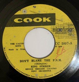 KING STRIKER - DON'T BLAME THE P.N.M.