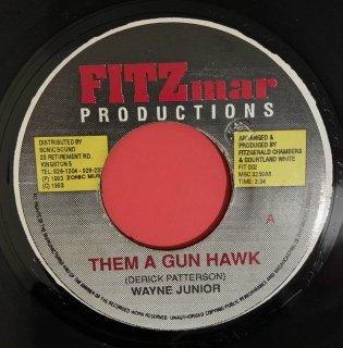 WAYNE JUNIOR - THEM A GUN HAWK