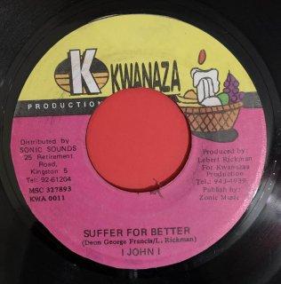 I JOHN I - SUFFER FOR BETTER