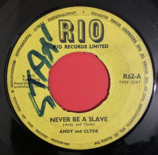 ANDY AND CLYDE - NEVER BE A SLAVE