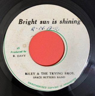 RILEY & THE TRYING BROS & SPACE SETTERS BAND - BRIGHT SUN IS SHINING
