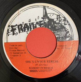 ROBERT FRENCH - SHE'S UNDER STRESS