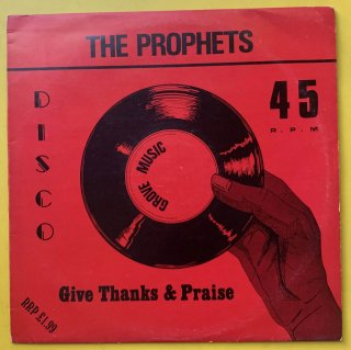 THE PROPHETS - GIVE THANKS & PRAISE