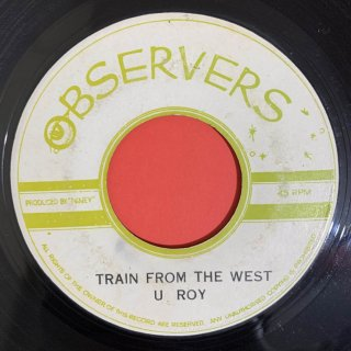 U ROY - TRAIN FROM THE WEST