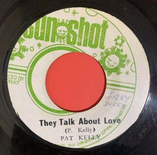 PAT KELLY - THEY TALK ABOUT LOVE