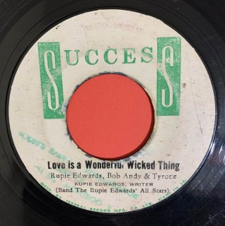 RUPIE EDWARDS & BOB ANDY & TYRONE - LOVE IS A WONDERFUL WICKED THING