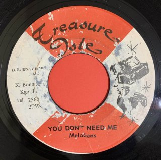 MELODIANS - YOU DON'T NEED ME