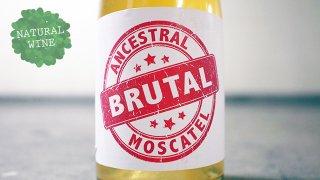[2850] Brutal Ancestrale Moscarel 2017