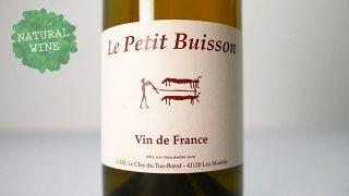 [2250] Le Petit Buisson 2020 Le Clos du Tue-Boeuf / ル・プティ・ビュイッソン 2020 ル・クロ・デュ・チュ=ブッフ