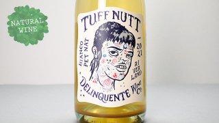 [1900] Tuff Nutt 2021 Delinquente Wine / タフ・ナッツ 2021 デリンクエンテ