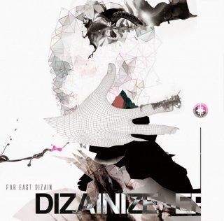 FAR EAST DIZAIN シングル<br>『DIZAINIZE - EP』
