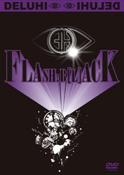 DELUHI DVDシングル<br>『FLASH:B[L]ACK』