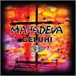 DELUHI 3ヶ月連続シングル第2弾<br>『マハーデーヴァ - MAHADEVA -』