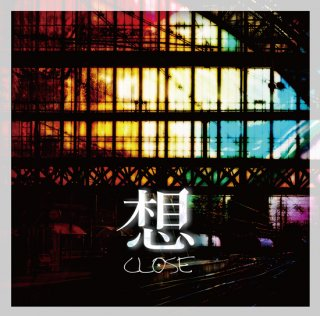 CLOSE Single CD『想』<img class='new_mark_img2' src='https://img.shop-pro.jp/img/new/icons15.gif' style='border:none;display:inline;margin:0px;padding:0px;width:auto;' />