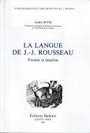 La langue de J.-J. Rousseau <br>Formes et emplois <br>ジャン=ジャック・ルソーの言語