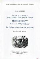 Etude stylistique de la correspondance entre Henriette *** et J.-J. Rousseau <br>アンリエット-ルソー書簡研究