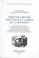 Index de l'oeuvre theatrale et lyrique de J.-J. Rousseau <br>仏文 ルソーの演劇的・叙情的作品の単語索引・対照表