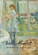 ベルト・モリゾ 1841-1895<br> Berthe MORISOT: A Retrospective<br> 図録