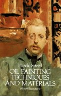 Oil Painting Techniques and Materials <br>Harold Speed <br>英文 油彩の技法と画材 <br>ハロルド・スピード