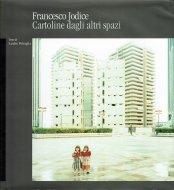 Cartoline dagli altri spazi <br>Francesco Jodice <br>フランチェスコ・ジョディチェ