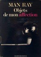 Man Ray <br>Objets de mon affection <br>マン・レイ