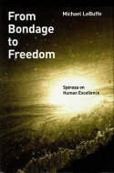 From Bondage to Freedom <br>Spinoza on Human Excellence <br>英文 束縛から自由へ <br>Michael Lebuffe