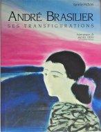 Andre Brasilier <br>Ses Transfigurations <br>アンドレ・ブラジリエ