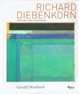 Richard Diebenkorn: <br>Revised and Expanded <br>リチャード・ディーベンコーン <br>Gerald Nordland
