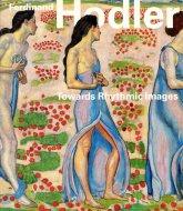 フェルディナント・ホドラー展 <br>日本・スイス国交樹立150周年記念 <br>図録
