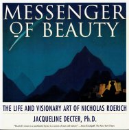 Messenger of Beauty <br>The Life and Visionary Art of Nicholas Roerich <br>ニコライ・リョーリフ