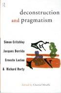Deconstruction and Pragmatism <br>英文 脱構築とプラグマティズム <br>デリダ ローティ 他