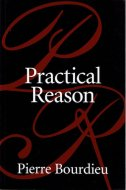 Practical Reason <br>On the Theory of Action <br>Pierre Bourdieu <br>英)実践理性 <br>ブルデュー