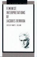 Feminist Interpretations of Jacques Derrida <br>デリダ, スピヴァク, フレイザー, コーネル etc.