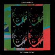Andy Warhol: <br>Reversal Series <br>アンディ・ウォーホル <br>図録