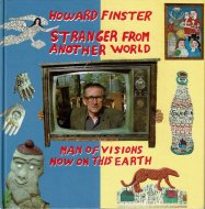 Stranger from Another World: <br>Man of Visions Now on This Earth <br>Howard Finster <br>ハワード・フィンスター