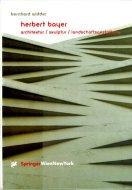 Herbert Bayer <br>Architektur/ Skulptur/ Landschaftsgestaltung <br>ヘルベルト・バイヤー