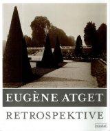 Eugene Atget Retrospektive <br>ウジェーヌ・アジェ
