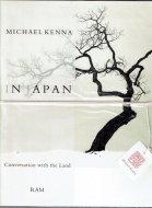 IN JAPAN <br>Michael Kenna <br>マイケル・ケンナ