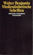 Medienasthetische Schriften <br>Walter Benjamin <br>独)メディア美学論集 <br>ヴァルター・ベンヤミン