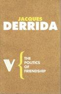 The Politics of Friendship <br>Jacques Derrida <br>英)友愛のポリティックス <br>ジャック・デリダ