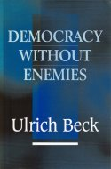 Democracy without Enemies <br>Ulrich Beck <br>ウルリッヒ・ベック