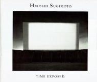 Hiroshi Sugimoto <br>TIME EXPOSED <br>杉本博司