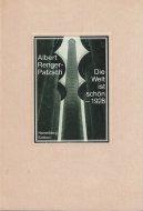 Die Welt ist schon <br>100 photographische Aufnahmen <br>Albert Renger-Patzsch <br>アルベルト・レンガー=パッチュ