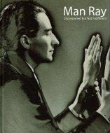 マン・レイ展 Man Ray Unconcerned But Not Indifferent <br>図録