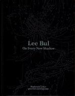Lee Bul: On Every New Shadow <br>イ・ブル <br>図録