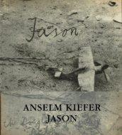 Anselm Kiefer: Jason <br>アンゼルム・キーファー