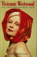 Vivienne Westwood: An Unfashionable Life <br>Jane Mulvagh <br>ヴィヴィアン・ウエストウッド