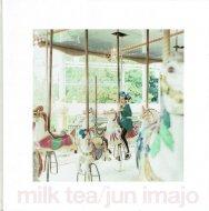 milk tea <br>今城純