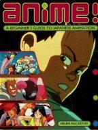 Anime!: Beginner's Guide to Japanese Animation <br>Helen McCarthy