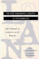 The Four Fundamental Concepts of Psychoanalysis <br>Jacques Lacan <br>英)精神分析の四基本概念 <br>ジャック・ラカン